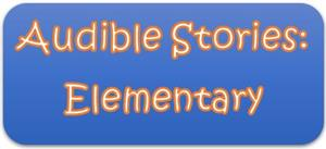Audible Stories: Elementary